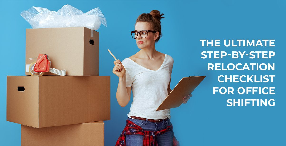 The Ultimate Step-by-step Relocation Checklist For office shifting